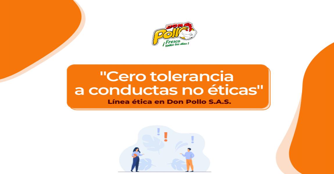 """línea-ética-en-don-pollo-s.a.s:-""""cero-tolerancia-a-conductas-no-éticas"""""""